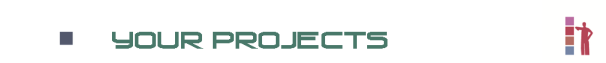 your projects